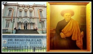Dr. Bhau Daji Lad after whom the museum is named. Photo edit: Aditya Chichkar.